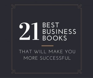 21 Best Business Books That Will Make Your More Successful