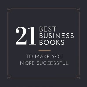 21 Best Business Books To Make You More Successful